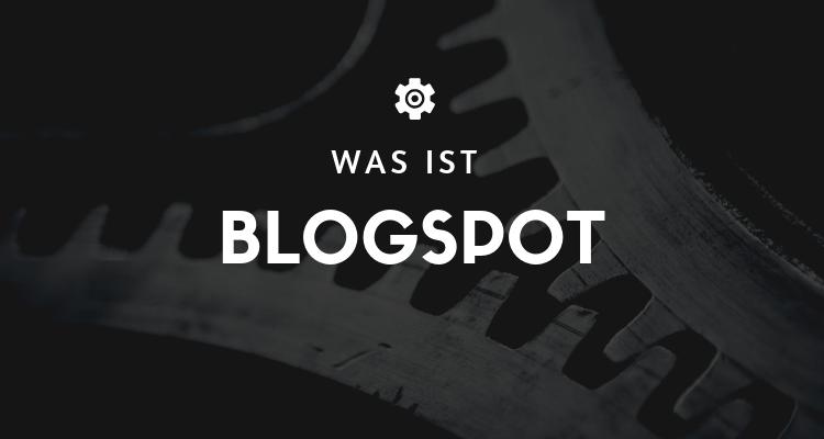 Was ist Blogspot