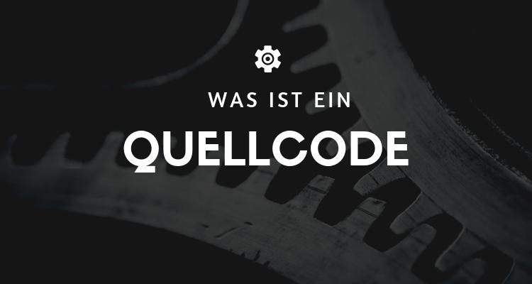 Was ist ein Quellcode