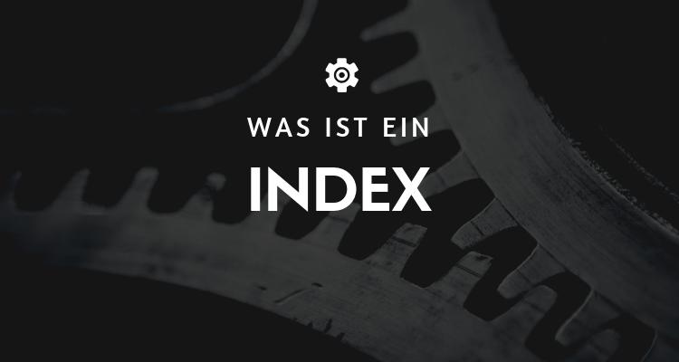 Was ist ein Index