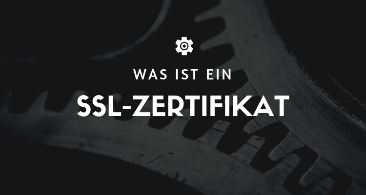 Was ist ein SSL-Zertifikat