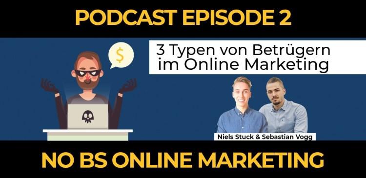 2 - Episode 2: Die 3 Typen von Betrügern im Online Marketing