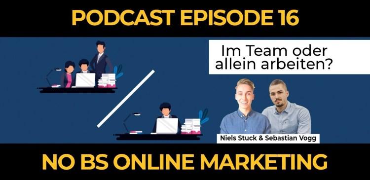 16 - Episode 16: Lieber im Team oder allein arbeiten?