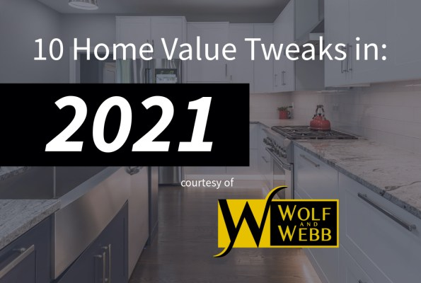 10 tweaks to your home's value - Wolf and Webb Lancaster PA