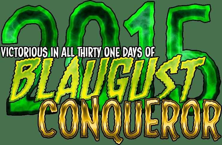Blaugust 2015 Conqueror
