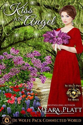 Kiss An Angel: ——————— (De Wolfe's Angel's Series Book 2)