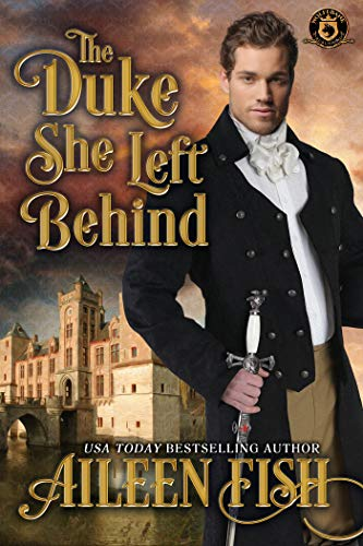 The Duke she Left Behind: De Wolfe Pack Connected World