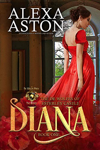 Diana ________(The de Wolfes of Esterley Castle Book 1)