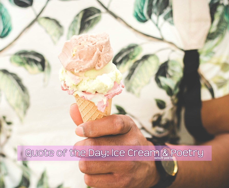 Image of Quote of the Day: Ice Cream & Poetry