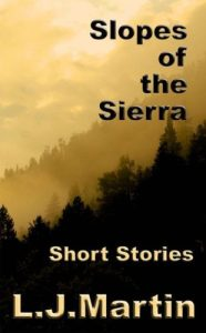 Slopes of The Sierra By L.J. Martin