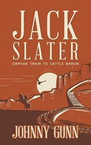 Jack Slater Orphan Train to Cattle Baron