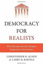 Gelesen: Christopher H.  Achen –  Democracy for Realists: Why Elections Do Not Produce Responsive Government