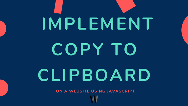 How to Implement Copy to Clipboard on a Website
