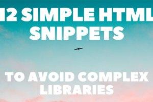 Karmaşık kitaplıklardan kurtulmak için 12 basit HTML kodu