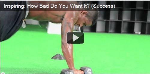 Inspiring: How Bad Do You Want Success?