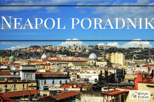 Neapol poradnik w pigułce | komunikacja miejska | informacje dla turystów
