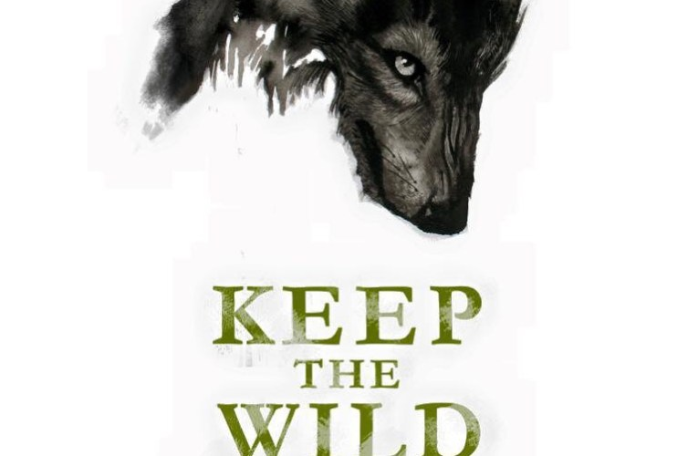 "Wolf Awareness Week Commemorative Poster ""Keep The Wild"""