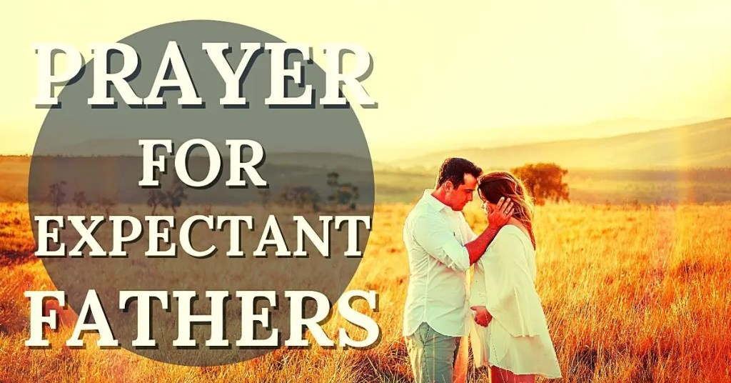 prayer for expectant fathers