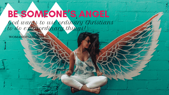be someones angel