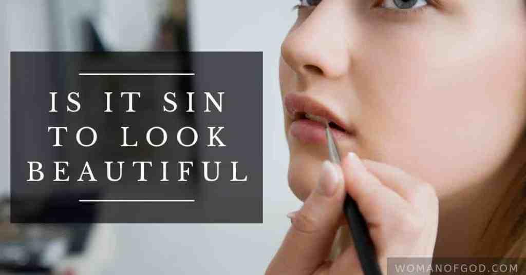 is it sin to look beautiful