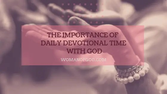 the importance of daily devotion with god