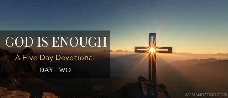 God is enough 5 day devotional day two
