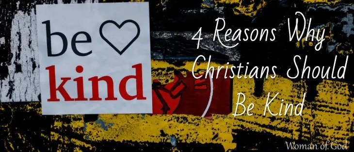Reasons Why Christians Should Be Kind featured