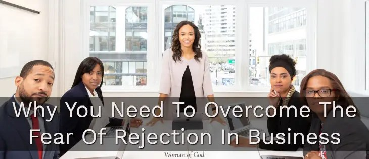 Why You Need To Overcome The Fear Of Rejection In Business featured