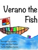 Verano the Fish