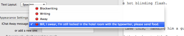 Bill, I swear, I'm still locked in the hotel room with the typewriter, please send food.