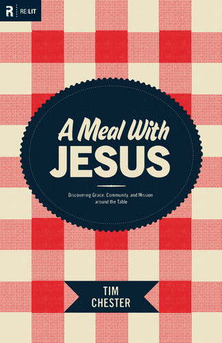 Tim_Chester-A_Meal_with_Jesus-book
