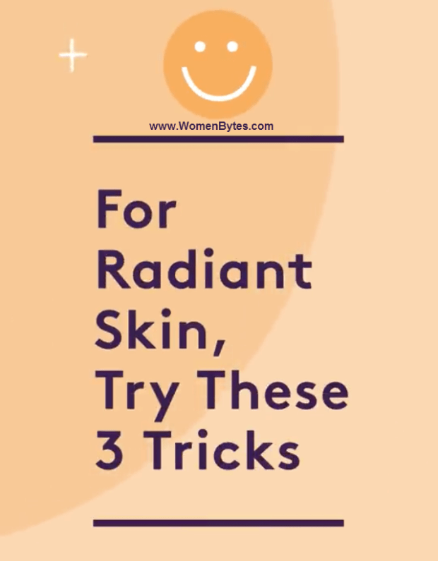 For Radiant Skin Try These 3 Tricks
