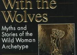 """""""Women who run with the wolves"""": A compelling book for the womankind"""