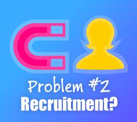Problem #2 - Recruitment?