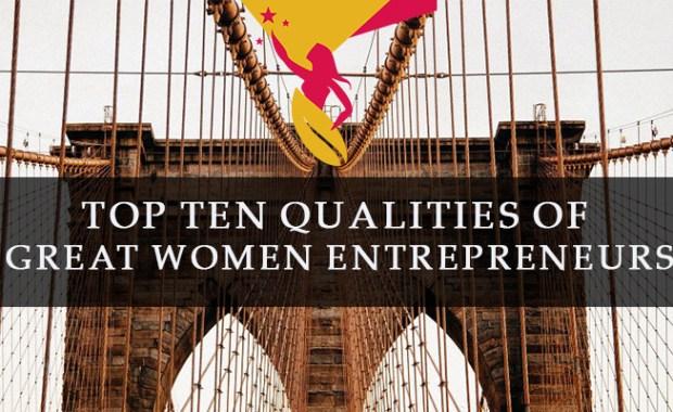 Top-ten-qualities-of-great-women-entrepreneurs