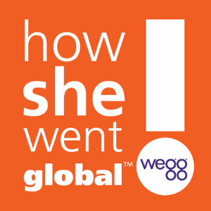 How She Went Global™ podcast