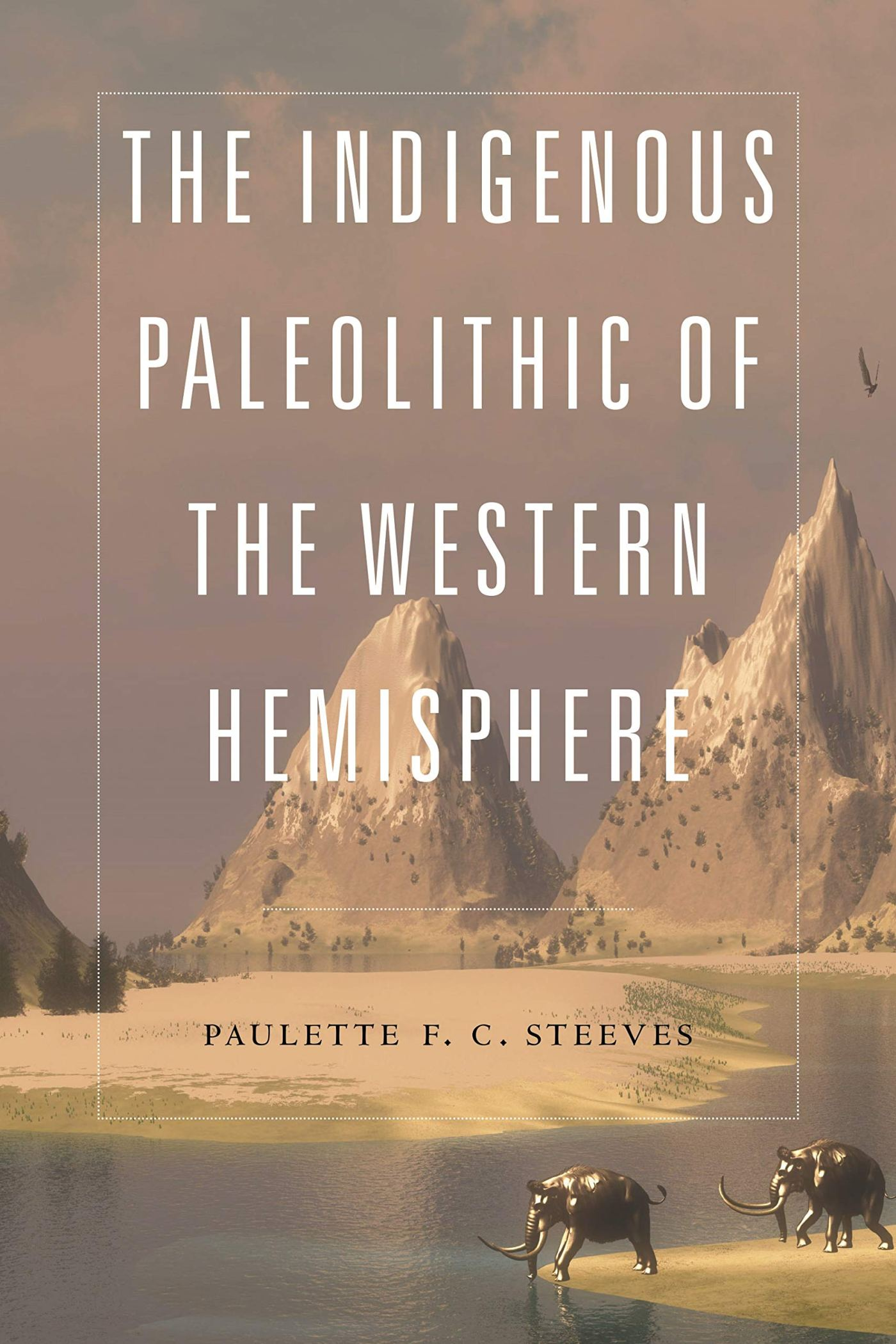 Book Cover of The Indigenous Paleolithic of the Western Hemisphere