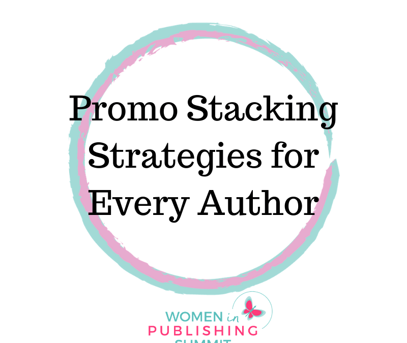 4 Promo Stacking Strategies for Every Author