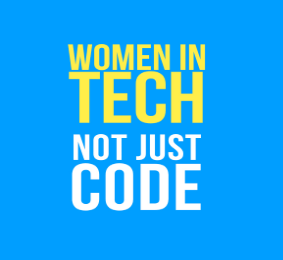 Women in Tech Not Just Code