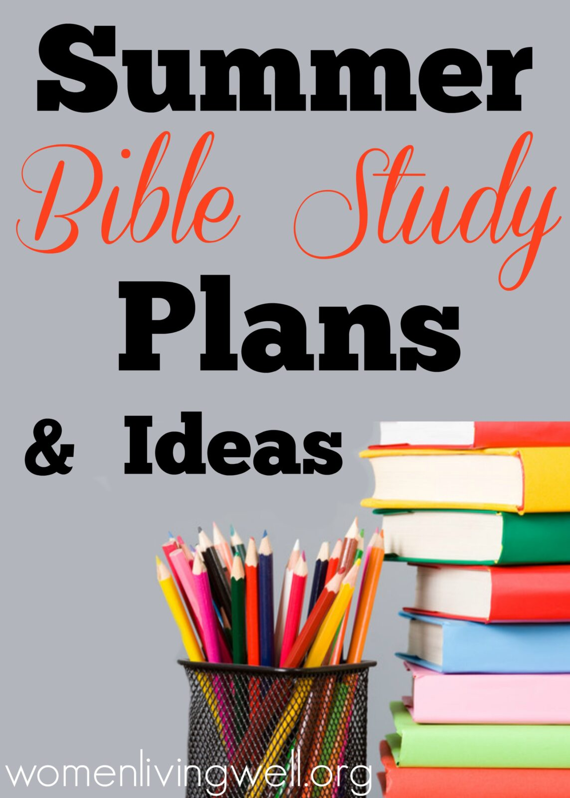 Summer Bible Study Plans And Ideas