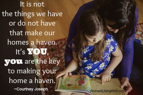 You are the key to making your home a haven