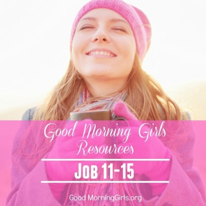 Good Morning Girls Resources for Job 11-15