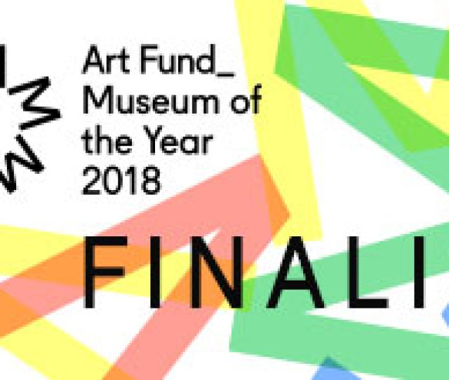 Art Fund Museum Of The Year  Finalist