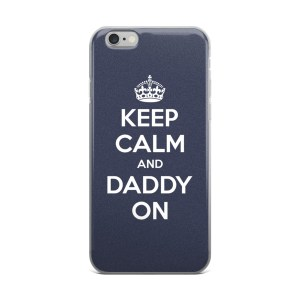 Keep Calm Daddy On iPhone Case
