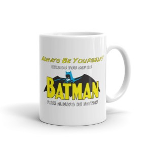 Be Like Batman Mug