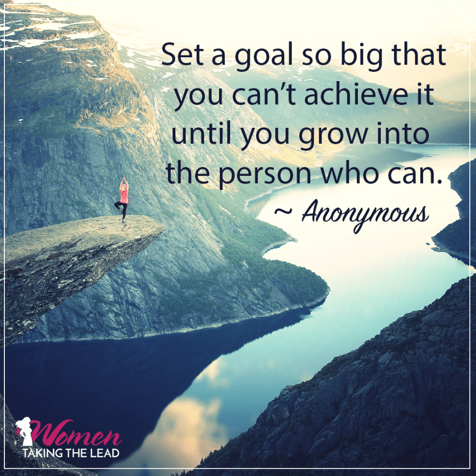 Set a goal so big that you can't achieve it...