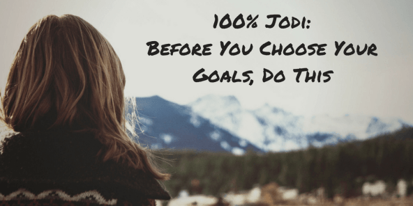 Before you choose your goals, do this