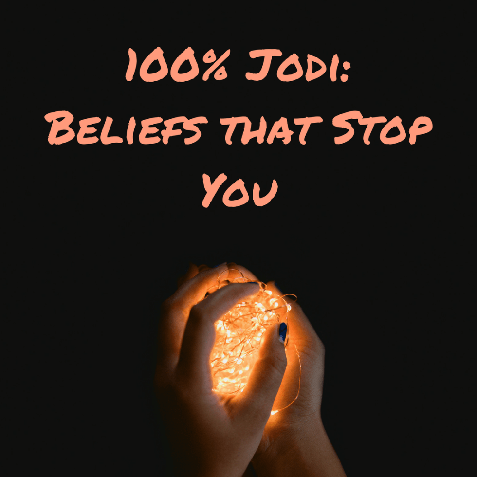 100% Jodi Beliefs that Stop You