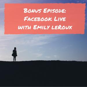 Facebook Live Emily Leroux