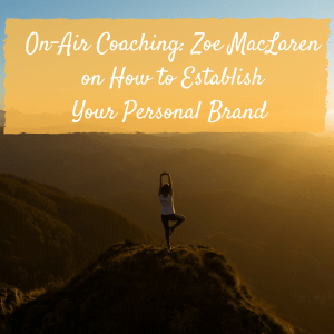 On-Air Coaching Zoe MacLaren