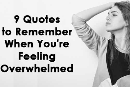 9 Quotes To Remember When You're Feeling Overwhelmed